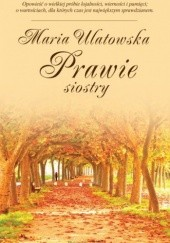 Okładka książki Prawie siostry Maria Ulatowska