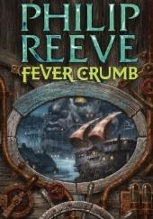 Okładka książki Fever Crumb Philip Reeve