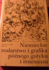 Okładka książki Niemieckie malarstwo i grafika późnego gotyku i renesansu Wolfgang Hütt
