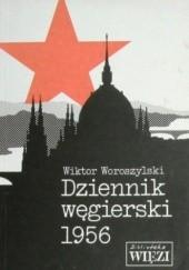 Okładka książki Dziennik węgierski 1956 Wiktor Woroszylski