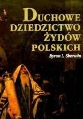 Okładka książki Duchowe dziedzictwo Żydów polskich Byron L. Sherwin