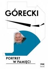 Okładka książki Górecki. Portret w pamięci Beata Bolesławska-Lewandowska