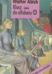Okładka książki Klucz do alfabetu Walter Abish