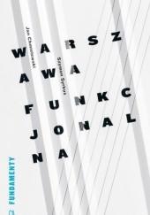 Okładka książki Warszawa funkcjonalna Jan Chmielewski,Szymon Syrkus