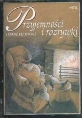 Okładka książki Przyjemności i rozrywki Janusz Łętowski