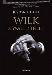 Okładka książki Wilk z Wall Street Jordan Belfort