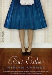 Okładka książki Być Esther Miriam Karmel