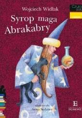 Okładka książki Syrop maga Abrakabry Wojciech Widłak,Anna Sędziwy