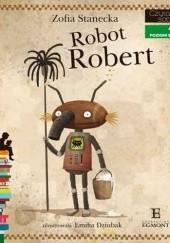 Okładka książki Robot Robert Zofia Stanecka,Emilia Dziubak