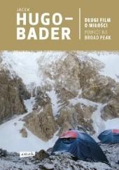 Okładka książki Długi film o miłości. Powrót na Broad Peak Jacek Hugo-Bader