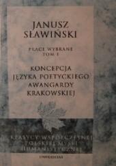 Okładka książki Koncepcja języka poetyckiego Awangardy Krakowskiej Janusz Sławiński