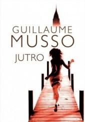 Okładka książki Jutro Guillaume Musso
