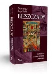 Okładka książki Bieszczady. Tam gdzie diabły, hucuły, ukraińce Stanisław Kryciński