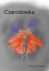 Okładka książki Czarodziejka Krzysztof Kamil Galos