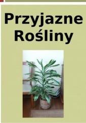 Okładka książki Przyjazne rośliny Krzysztof Kamil Galos