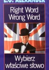 Okładka książki Right Word, Wrong Word. Wybierz właściwe słowo L.G. Alexander