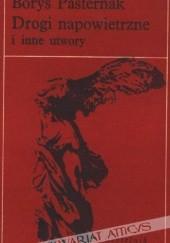 Okładka książki Drogi napowietrzne i inne utwory Borys Pasternak