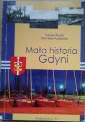 Okładka książki Mała historia Gdyni Stanisław Kudławiec,Izabela Pawlik