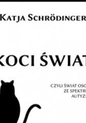 Okładka książki Koci Świat ASD czyli świat osoby ze spektrum autyzmu Katja Schrödinger