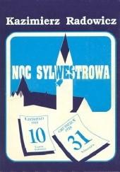 Okładka książki Noc sylwestrowa Kazimierz Radowicz