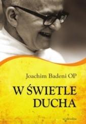 Okładka książki W świetle ducha Joachim Badeni OP