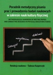 Okładka książki Poradnik metodyczny pisania prac i prowadzenia badań naukowych w zakresie nauk kultury fizycznej Tadeusz Kasperczyk