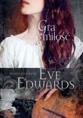 Okładka książki Gra o miłość Eve Edwards
