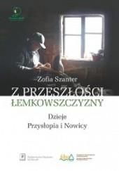 Okładka książki Z przeszłości Łemkowszczyzny. Dzieje Przysłopia i Nowicy Zofia Szanter