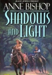 Okładka książki Shadows and Light Anne Bishop