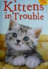 Okładka książki Kittens in Trouble Lucy Daniels