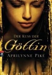Okładka książki Der Kuss der Göttin Aprilynne Pike