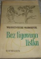 Okładka książki Bez figowego listka Włodzimierz Słobodnik