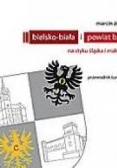 Okładka książki Bielsko-Biała i powiat bielski. Na styku Śląska i Małopolski Marcin Żerański
