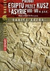 Okładka książki Podbój Egiptu przez Kusz i Asyrię Daniel Gazda