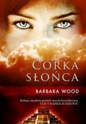 Okładka książki Córka słońca Barbara Wood
