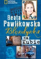 Okładka książki Blondynka na Kubie Beata Pawlikowska
