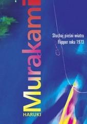 Okładka książki Słuchaj pieśni wiatru / Flipper roku 1973 Haruki Murakami