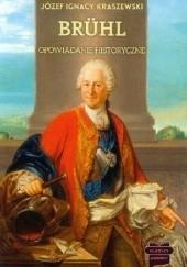 Okładka książki Brühl. Opowiadanie historyczne Józef Ignacy Kraszewski