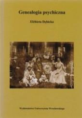 Okładka książki Genealogia psychiczna Elżbieta Dębicka
