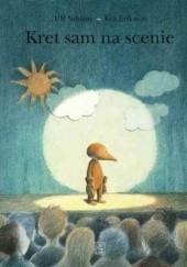 Okładka książki Kret sam na scenie Eva Eriksson,Ulf Nilsson