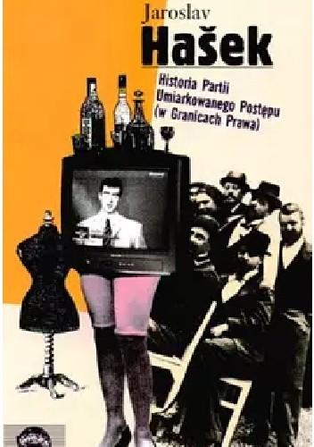 Okładka książki Społeczno-polityczna historia Partii Umiarkowanego Postępu (w Granicach Prawa) Jaroslav Hašek
