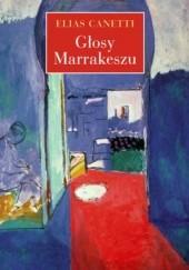Okładka książki Głosy Marrakeszu. Zapiski po podróży Elias Canetti