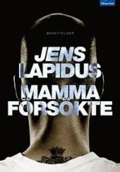 Okładka książki Mamma försökte Jens Lapidus