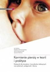 Okładka książki Karmienie piersią w teorii i praktyce. Podręcznik dla doradców i konsultantów laktacyjnych oraz położnych, pielęgniarek i lekarzy. praca zbiorowa