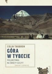 Okładka książki Góra w Tybecie. Pielgrzymka na święty szczyt Colin Thubron