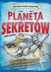 Okładka książki Planeta sekretów. Matematyczne śledztwo David Glover