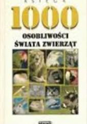 Okładka książki Księga 1000 osobliwości świata zwierząt Nikolaus Lenz