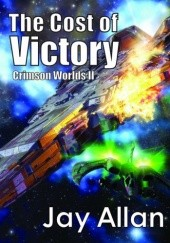 Okładka książki The Cost of Victory (Crimson Worlds) Jay Allan