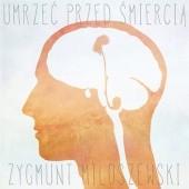 Okładka książki Umrzeć przed śmiercią Zygmunt Miłoszewski