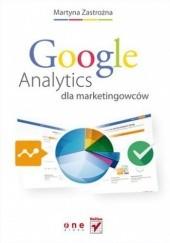 Okładka książki Google Analytics dla marketingowców Martyna Zastrożna